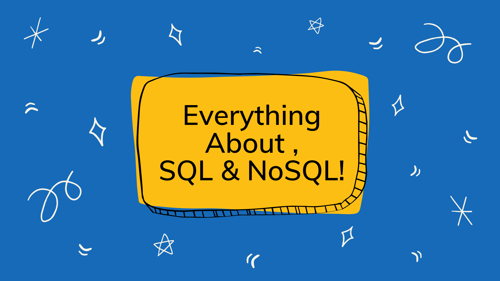 Everything about SQL & NoSQL